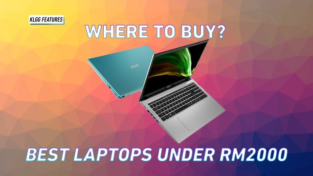 Where to buy the best laptop under RM2000 in 2021