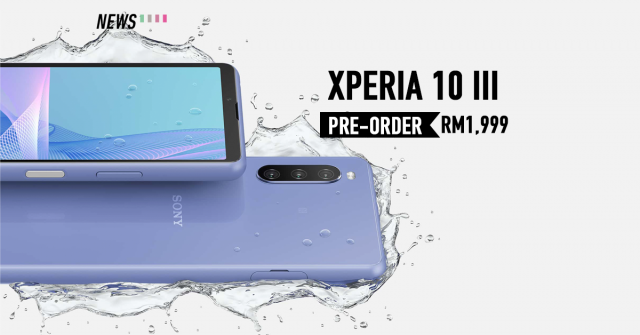 Sony announces pre-order for the Xperia 10 III; priced at RM1,999
