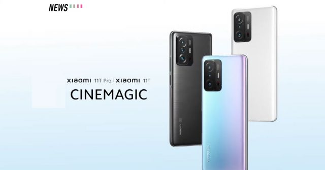 Xiaomi 11T and 11T Pro launched with up to 120W charging and Snapdragon 888