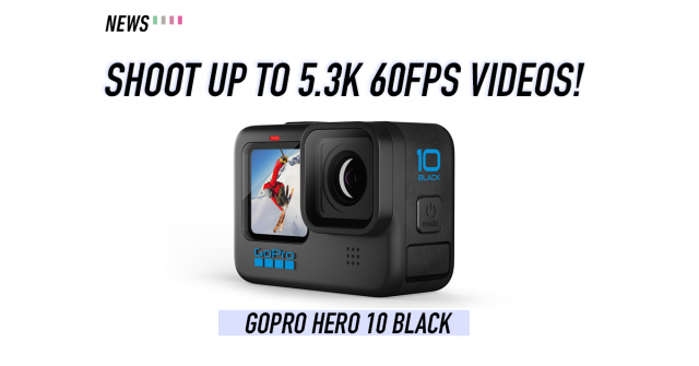GoPro Hero 10 Black announced with new GP2 processor and 5.3K 60fps video